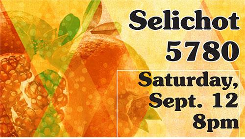 Selchot 5780 Saturday Sept. 12 8 pm