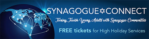 Synagogue Connect Joining Jewish Young Adults with Synagogue Communities Free tickets for High Holiday Service